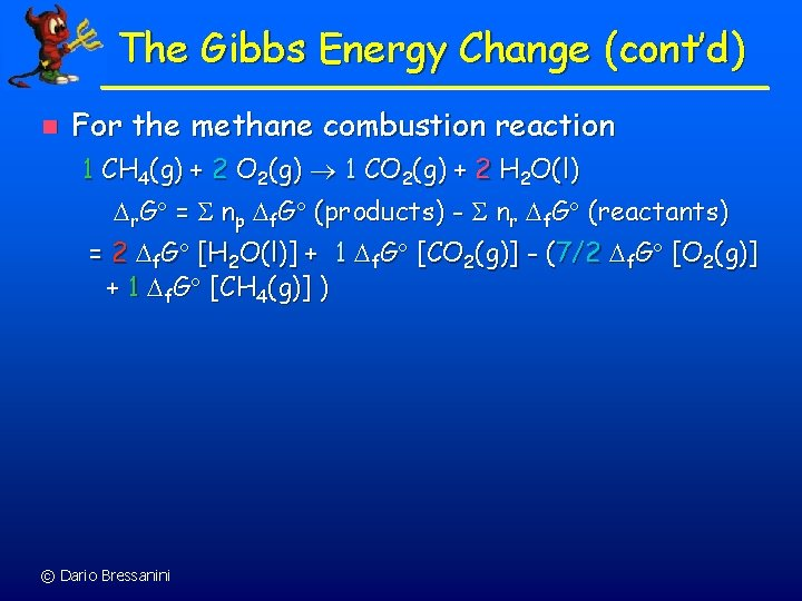 The Gibbs Energy Change (cont'd) n For the methane combustion reaction 1 CH 4(g)
