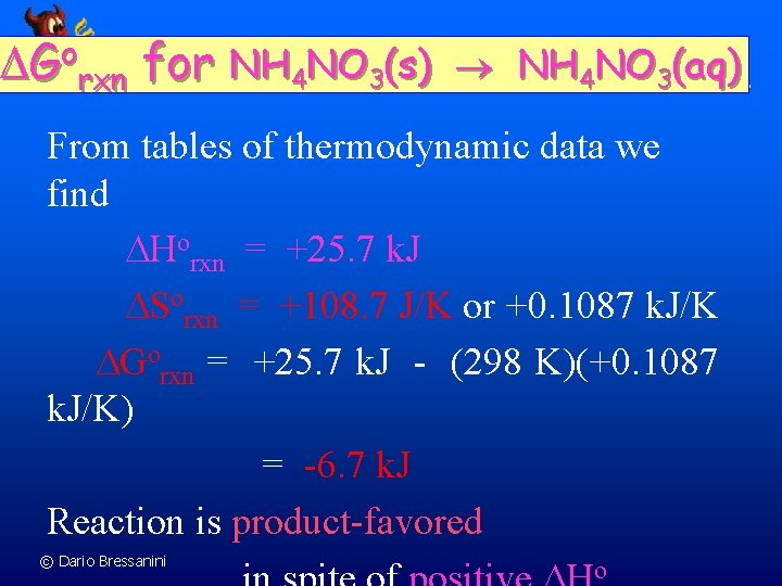 o G rxn for NH 4 NO 3(s) NH 4 NO 3(aq) From tables