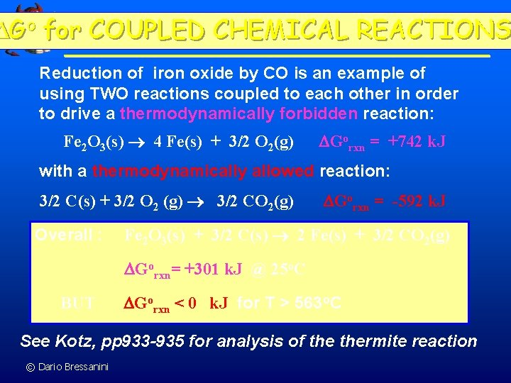 Go for COUPLED CHEMICAL REACTIONS Reduction of iron oxide by CO is an