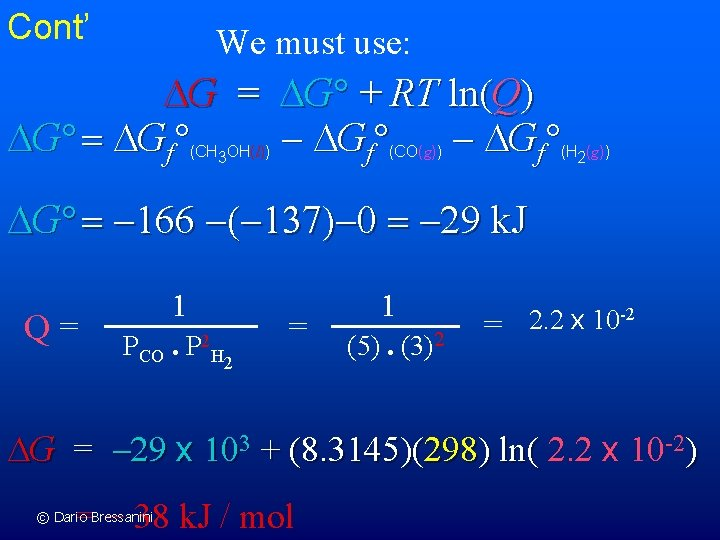 Cont' We must use: G = G + RT ln(Q) G = Gf -