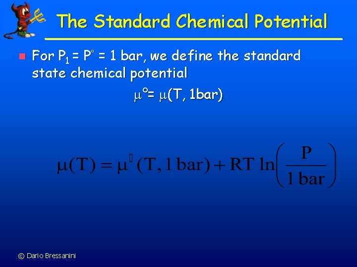 The Standard Chemical Potential n For P 1 = P = 1 bar, we