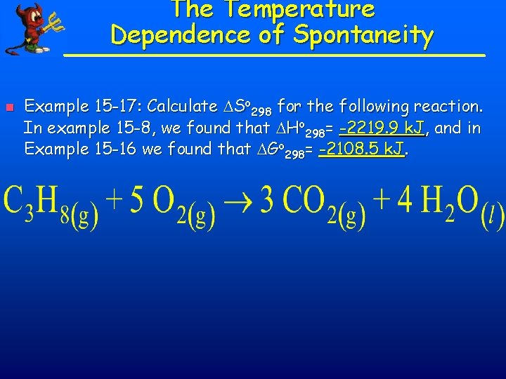 The Temperature Dependence of Spontaneity n Example 15 -17: Calculate So 298 for the