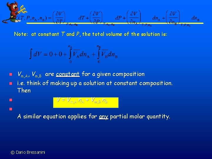 Note: at constant T and P, the total volume of the solution is: n