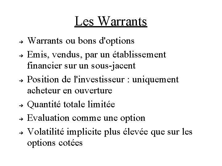 Les Warrants ➔ ➔ ➔ Warrants ou bons d'options Emis, vendus, par un établissement