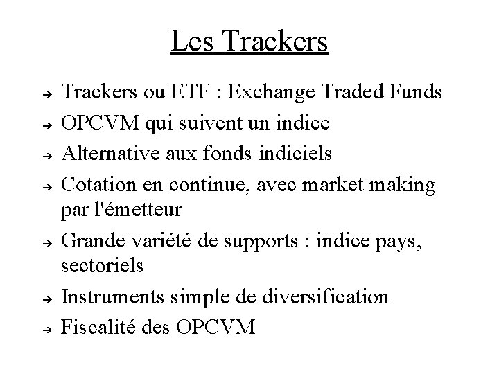 Les Trackers ➔ ➔ ➔ ➔ Trackers ou ETF : Exchange Traded Funds OPCVM