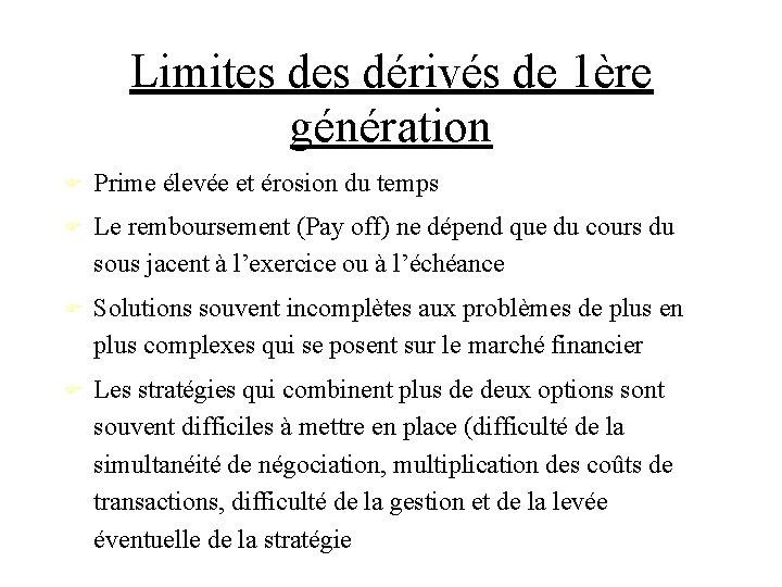 Limites dérivés de 1ère génération Prime élevée et érosion du temps Le remboursement (Pay