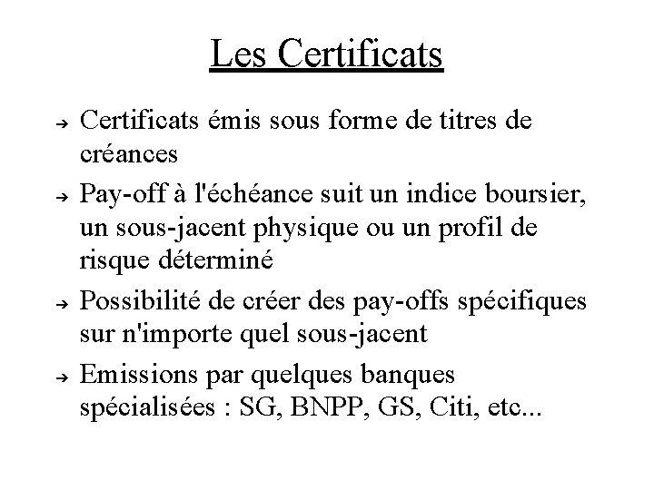 Les Certificats ➔ ➔ Certificats émis sous forme de titres de créances Pay-off à