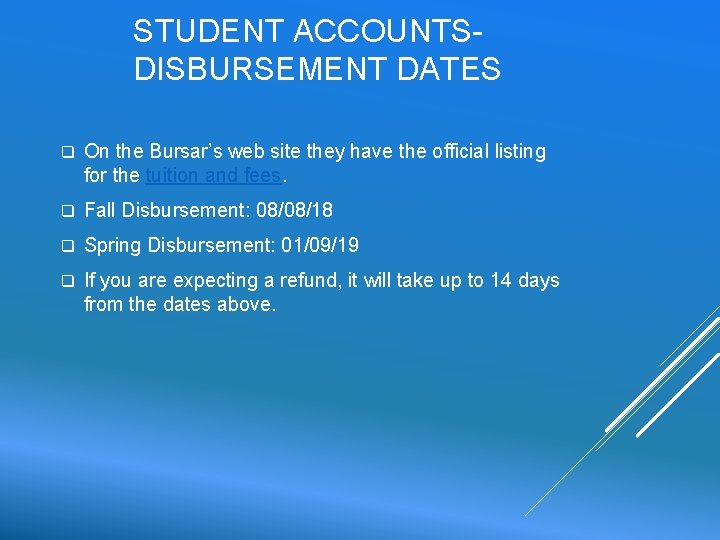 STUDENT ACCOUNTS- DISBURSEMENT DATES q On the Bursar's web site they have the official