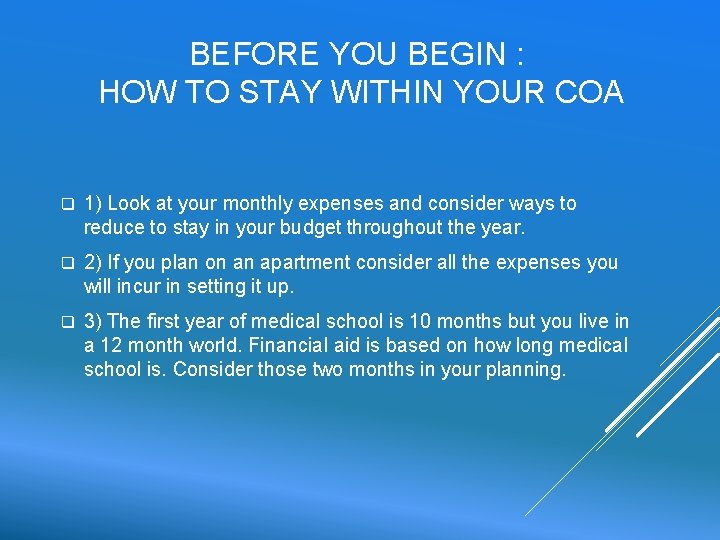BEFORE YOU BEGIN : HOW TO STAY WITHIN YOUR COA q 1) Look at