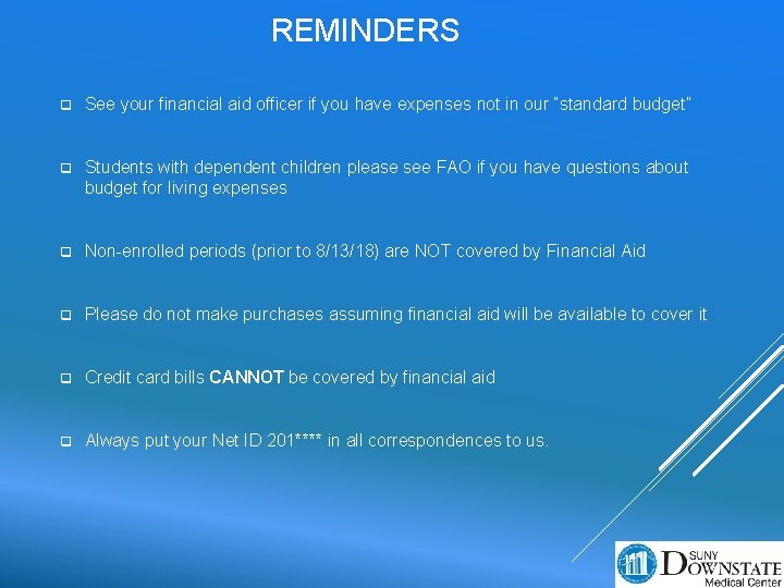 REMINDERS q See your financial aid officer if you have expenses not in our