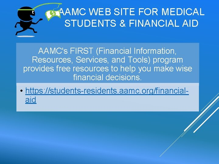 AAMC WEB SITE FOR MEDICAL STUDENTS & FINANCIAL AID AAMC's FIRST (Financial Information, Resources,