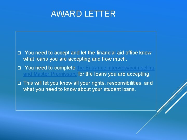 AWARD LETTER q You need to accept and let the financial aid office know