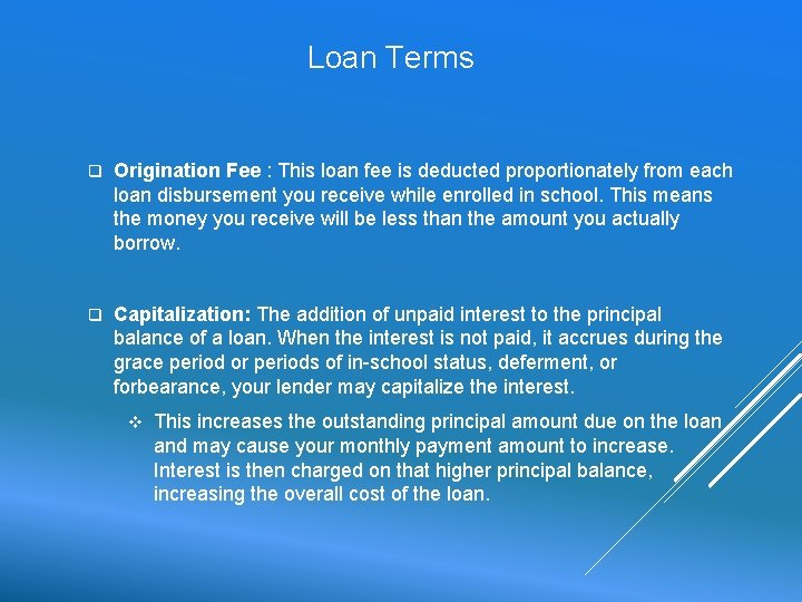 Loan Terms q Origination Fee : This loan fee is deducted proportionately from each