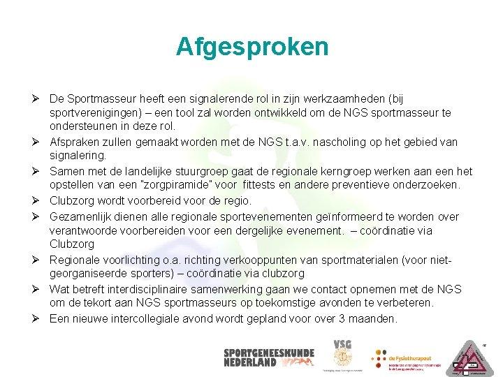 Afgesproken Ø De Sportmasseur heeft een signalerende rol in zijn werkzaamheden (bij sportverenigingen) –