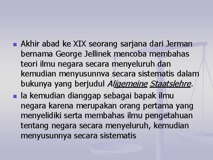 n n Akhir abad ke XIX seorang sarjana dari Jerman bernama George Jellinek mencoba