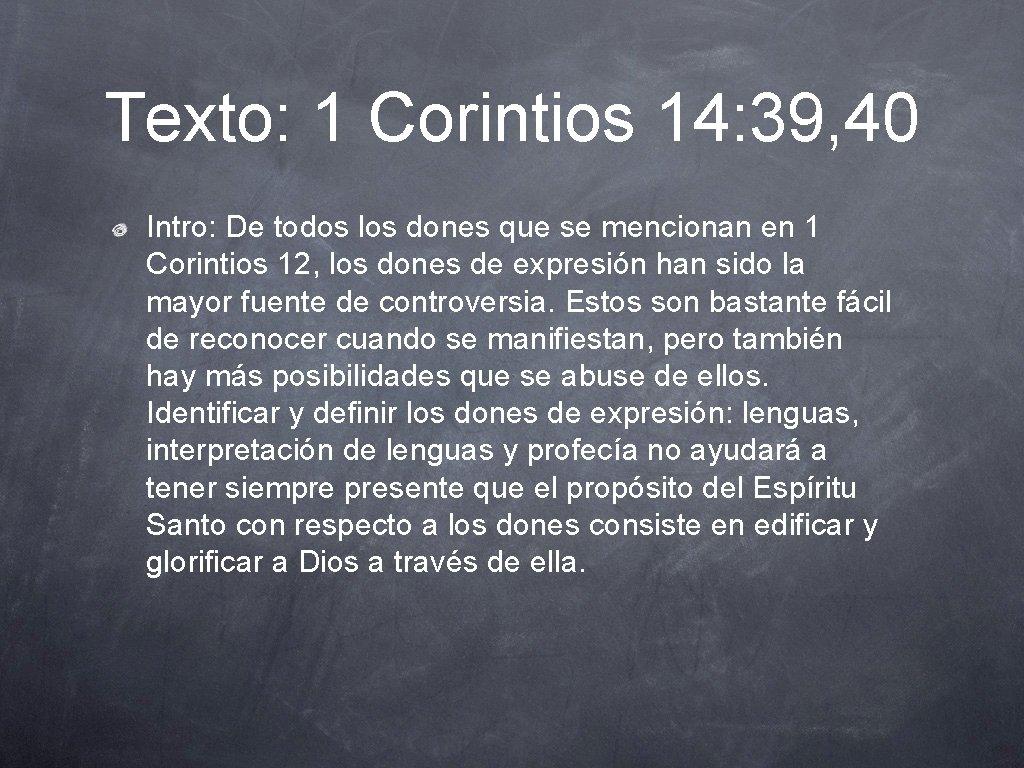 Texto: 1 Corintios 14: 39, 40 Intro: De todos los dones que se mencionan