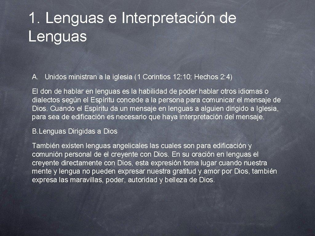 1. Lenguas e Interpretación de Lenguas A. Unidos ministran a la iglesia (1 Corintios