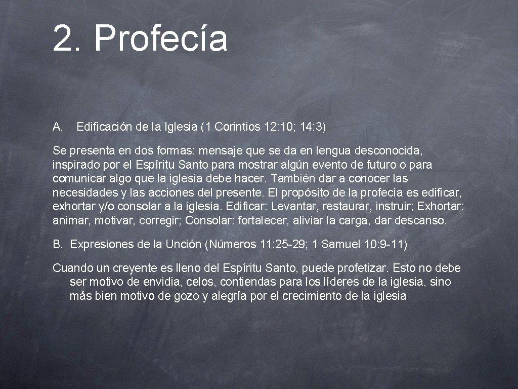 2. Profecía A. Edificación de la Iglesia (1 Corintios 12: 10; 14: 3) Se