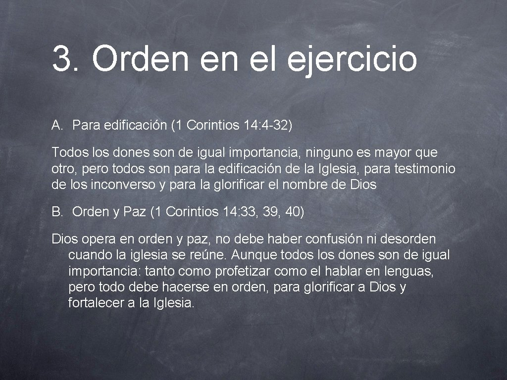 3. Orden en el ejercicio A. Para edificación (1 Corintios 14: 4 -32) Todos