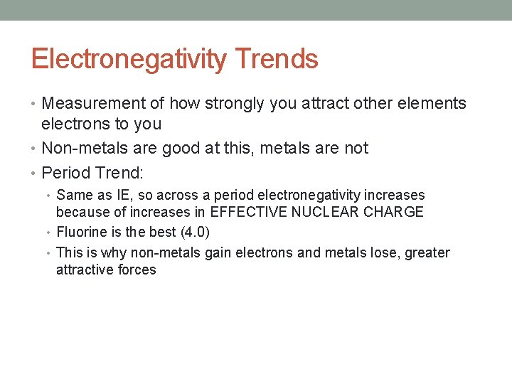Electronegativity Trends • Measurement of how strongly you attract other elements electrons to you