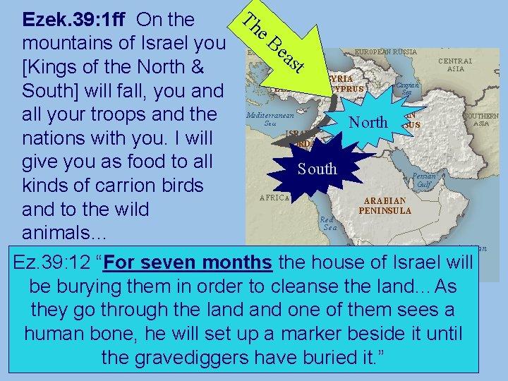 Th Ezek. 39: 1 ff On the e. B mountains of Israel you ea