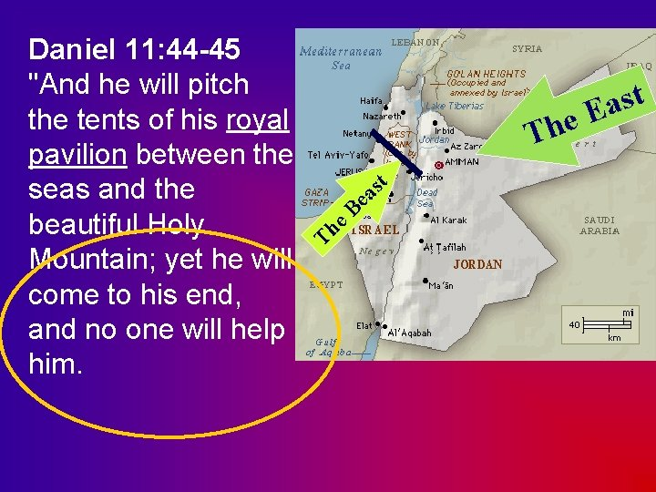 """Daniel 11: 44 -45 """"And he will pitch the tents of his royal pavilion"""