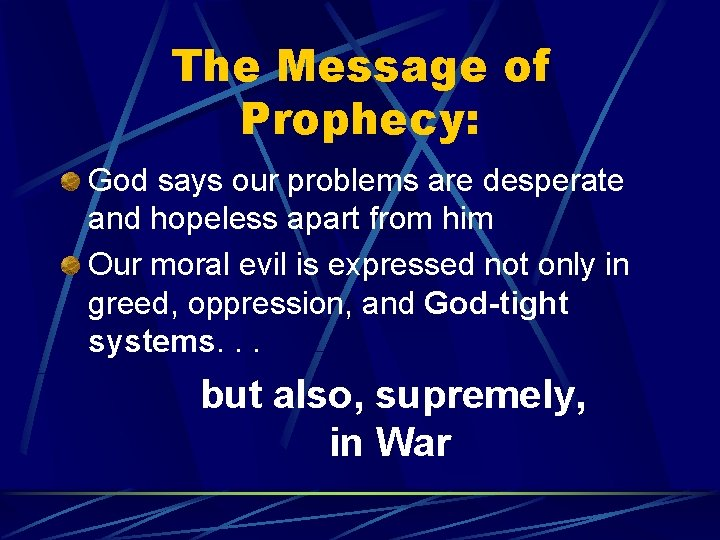 The Message of Prophecy: God says our problems are desperate and hopeless apart from