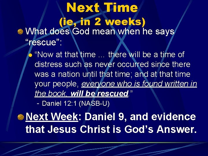 """Next Time (ie, in 2 weeks) What does God mean when he says """"rescue"""":"""