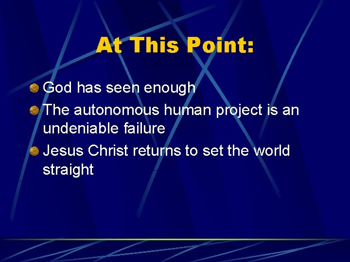 At This Point: God has seen enough The autonomous human project is an undeniable
