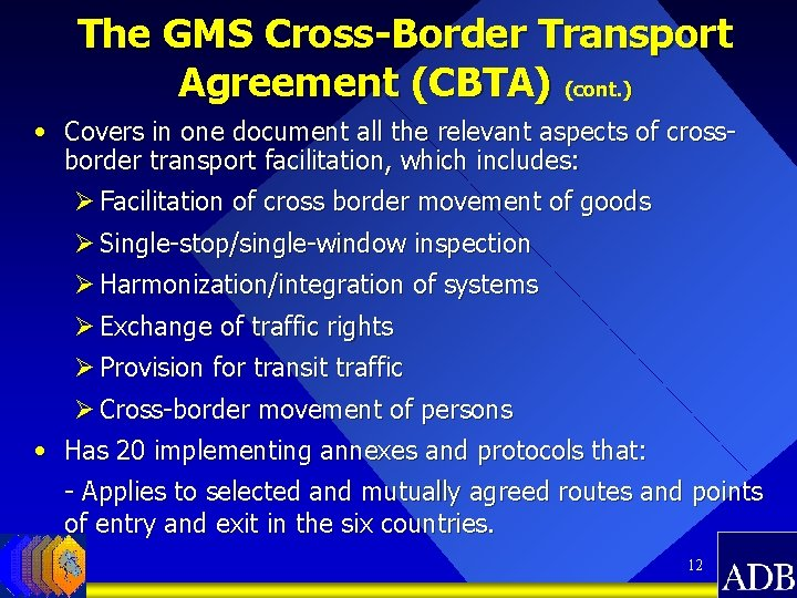 The GMS Cross-Border Transport Agreement (CBTA) (cont. ) • Covers in one document all