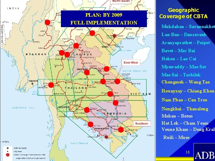 POTENTIAL NEW BORDER CROSSING POINTS PLAN: BY 2009 FULL IMPLEMENTATION Geographic Coverage of CBTA