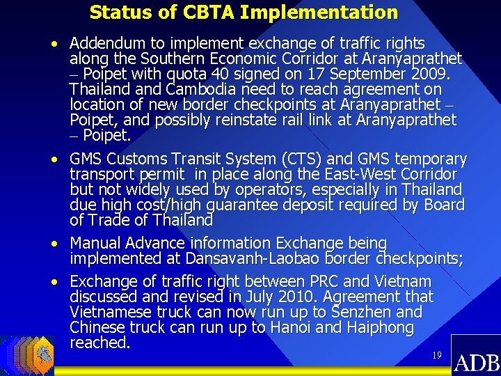 Status of CBTA Implementation • Addendum to implement exchange of traffic rights along the