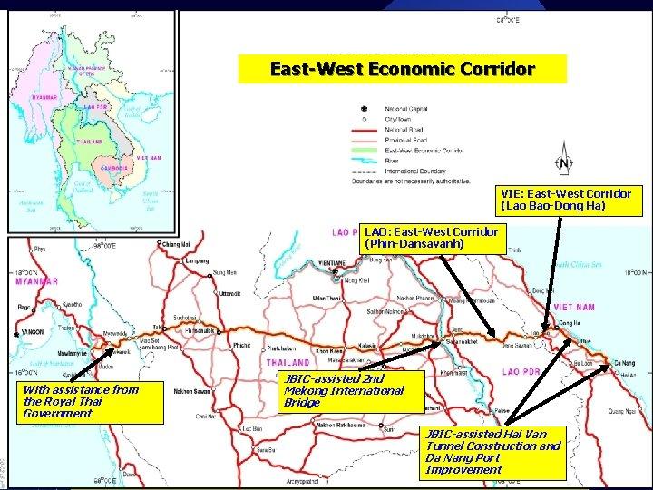 East-West Economic Corridor VIE: East-West Corridor (Lao Bao-Dong Ha) LAO: East-West Corridor (Phin-Dansavanh) With