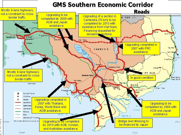 GMS Southern Economic Corridor Mostly 4 -lane highways; not a constraint to crossborder traffic.