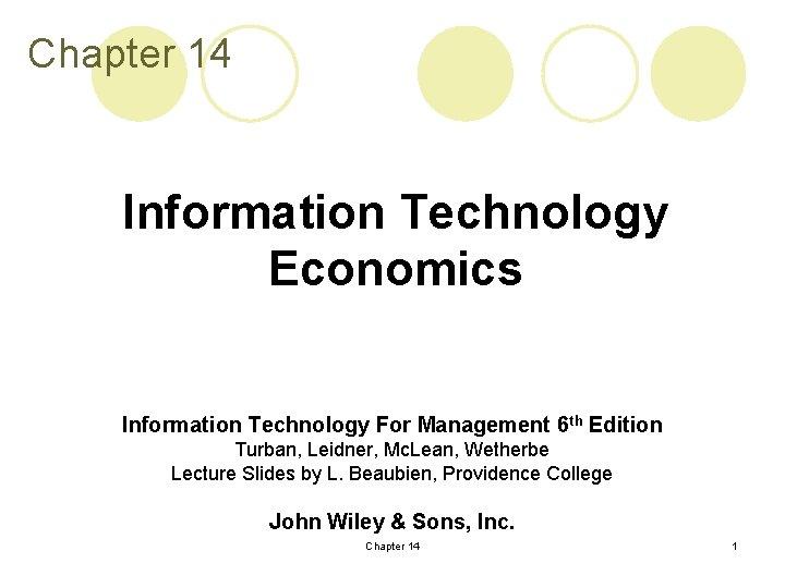 Chapter 14 Information Technology Economics Information Technology For Management 6 th Edition Turban, Leidner,