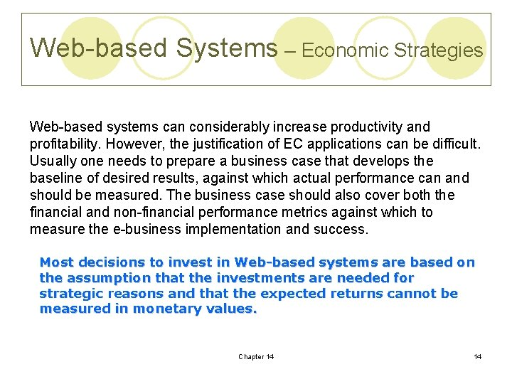 Web-based Systems – Economic Strategies Web-based systems can considerably increase productivity and profitability. However,