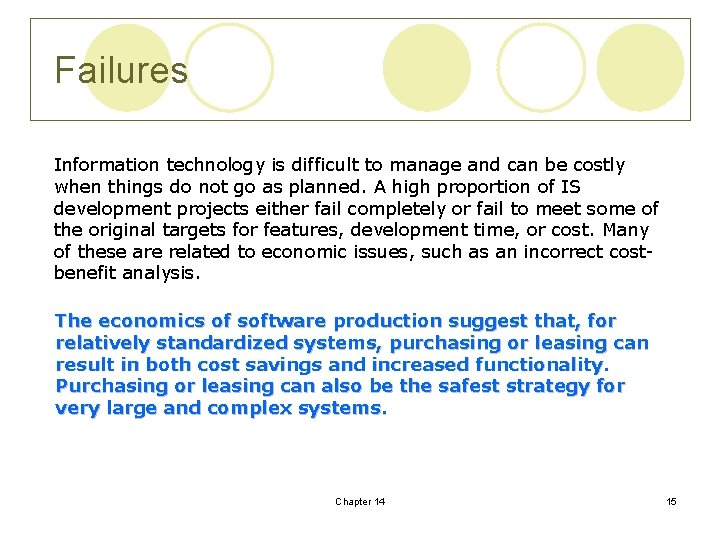 Failures Information technology is difficult to manage and can be costly when things do