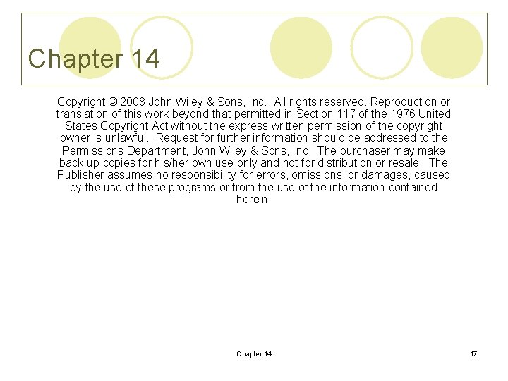 Chapter 14 Copyright © 2008 John Wiley & Sons, Inc. All rights reserved. Reproduction