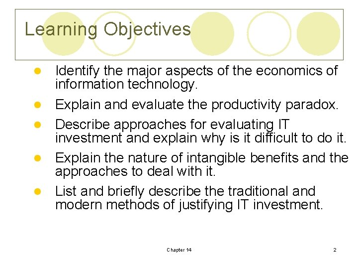 Learning Objectives l l l Identify the major aspects of the economics of information