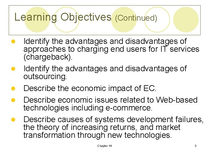 Learning Objectives (Continued) l l l Identify the advantages and disadvantages of approaches to