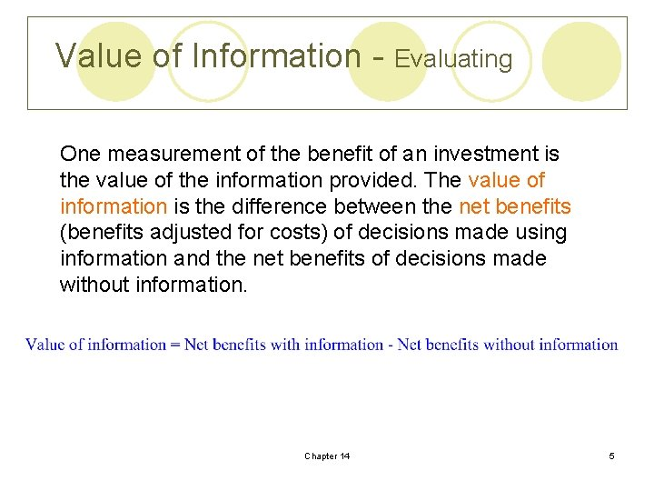 Value of Information - Evaluating One measurement of the benefit of an investment