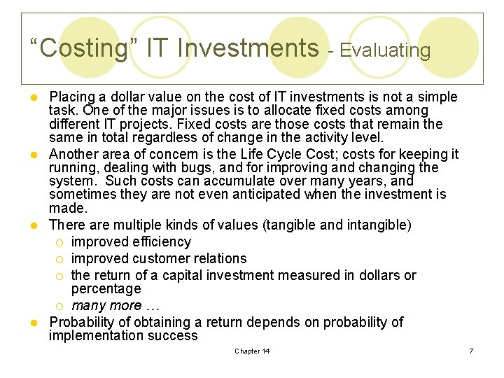 """""""Costing"""" IT Investments - Evaluating Placing a dollar value on the cost of IT"""