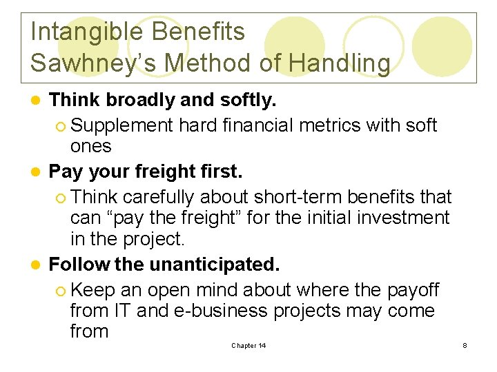 Intangible Benefits Sawhney's Method of Handling Think broadly and softly. ¡ Supplement hard financial