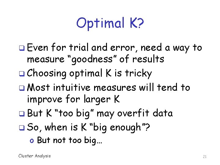 """Optimal K? q Even for trial and error, need a way to measure """"goodness"""""""