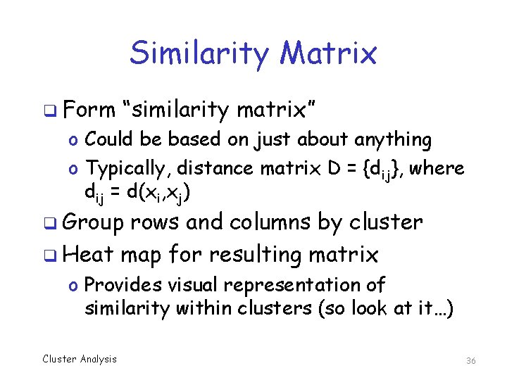 """Similarity Matrix q Form """"similarity matrix"""" o Could be based on just about anything"""
