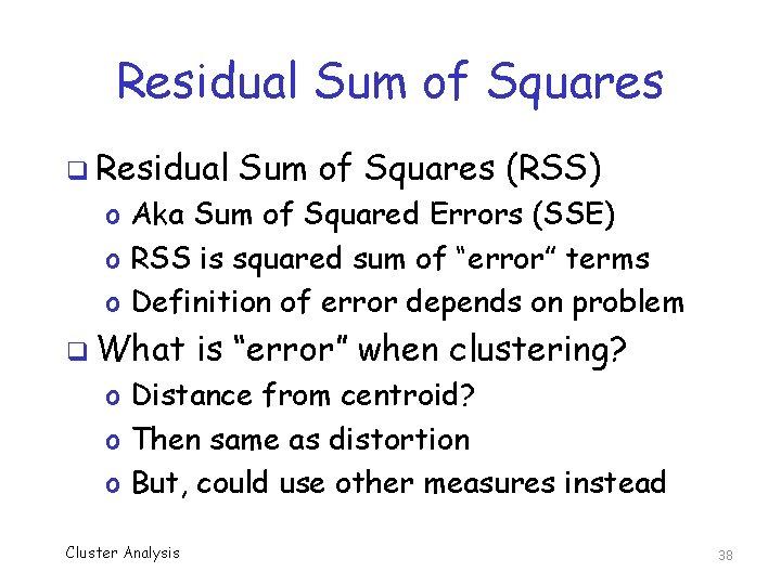 Residual Sum of Squares q Residual Sum of Squares (RSS) o Aka Sum of
