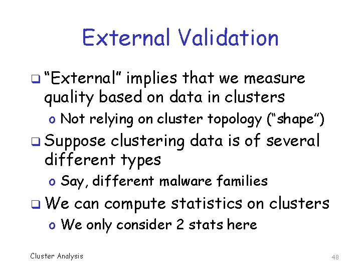 """External Validation q """"External"""" implies that we measure quality based on data in clusters"""