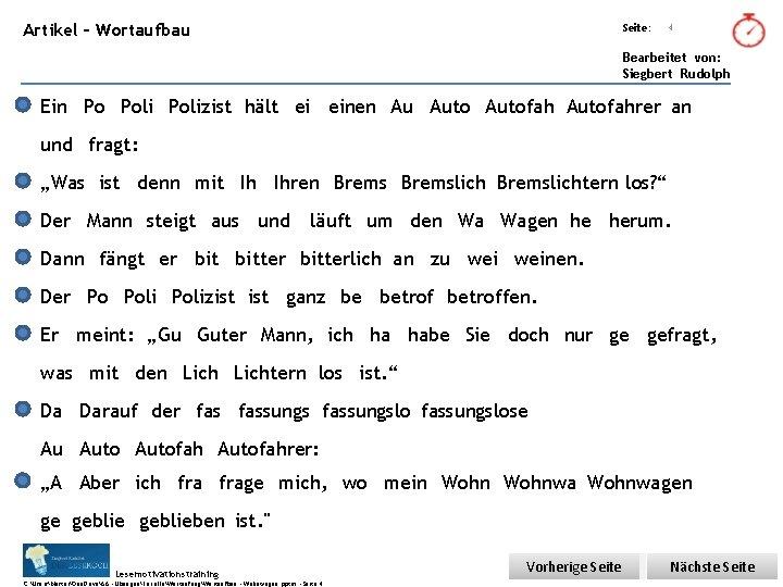 Übungsart: Artikel – Wortaufbau Seite: 4 Bearbeitet von: Siegbert Rudolph Ein Po Polizist hält