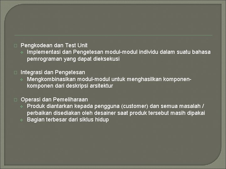 � Pengkodean dan Test Unit v Implementasi dan Pengetesan modul-modul individu dalam suatu bahasa