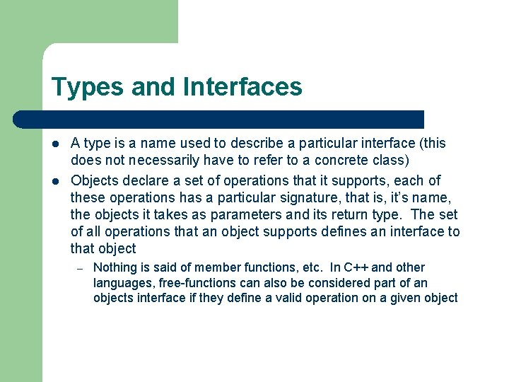 Types and Interfaces l l A type is a name used to describe a